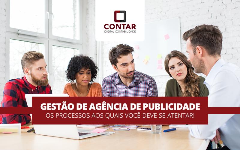 Gestão De Agência De Publicidade – Os Processos Aos Quais Você Deve Se Atentar!